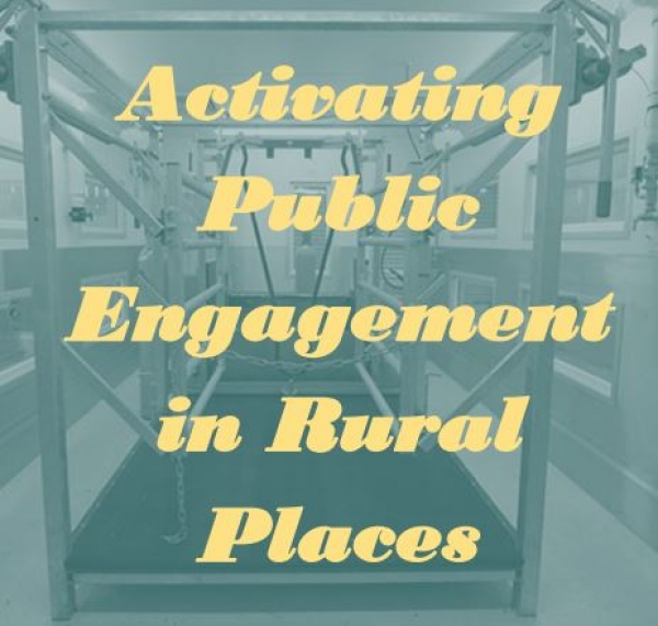 Activating Public Engagement  in Rural Places
